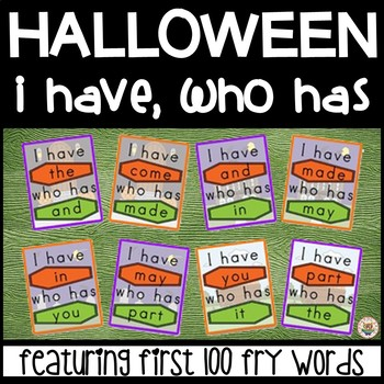 Halloween I have, who has... First 100 Fry Sight Words
