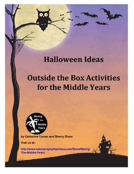 Halloween Ideas:  Outside the Box Activities for the Middle Years