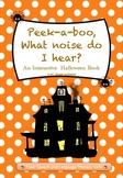Halloween Interactive Book: Peek-a-boo, what noise do I hear?