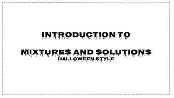 Halloween Intro to Mixtures and Solutions