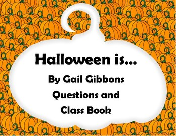 Halloween Is... by Gail Gibbons Questions and Class Book
