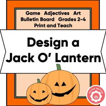 Design A Jack O' Lantern: Adjectives, Art And Game