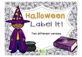 Halloween Label It - no prep printables