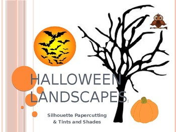 Halloween Landscapes using tints, shades, papercutting