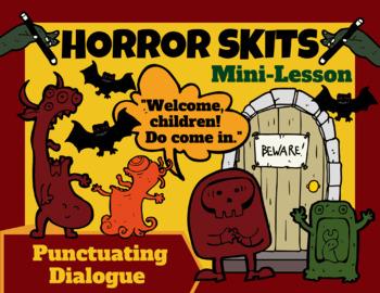 Halloween Language Arts:  Punctuating Dialogue Mini-Lesson (Horror Skits)