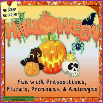 Halloween Language Prepositions, Plurals, Pronouns, Antonyms - Teletherapy
