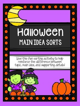 Halloween Main Idea Sorts (Topic, Main Idea, and Supporting Details)