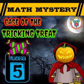 Halloween Math Activity: Math Mystery - Case of The Tricking Treat GRADE 5