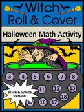 Halloween Math Activities: Witch Roll & Cover Halloween Activity Packet - B/W