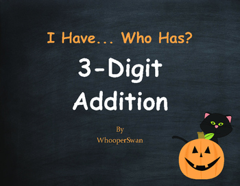 Halloween Math: 3-Digit Addition - I Have, Who Has