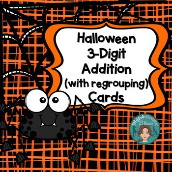 Halloween Math Addition 3 Digit (With Regrouping) Task Card for Math Centers