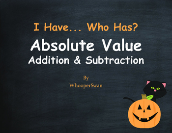 Halloween Math: I Have, Who Has - Absolute Value - Addition & Subtraction