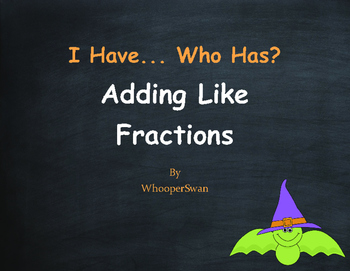 Halloween Math: I Have, Who Has - Adding Like Fractions