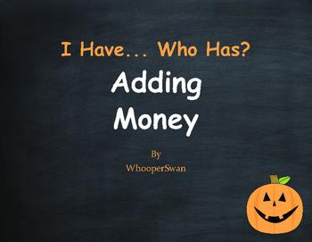 Halloween Math: I Have, Who Has - Adding Money