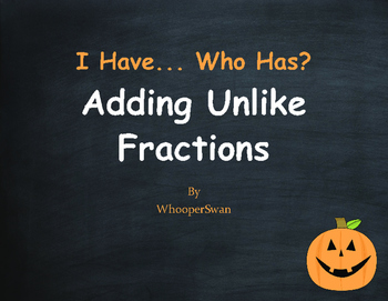 Halloween Math: I Have, Who Has - Adding Unlike Fractions