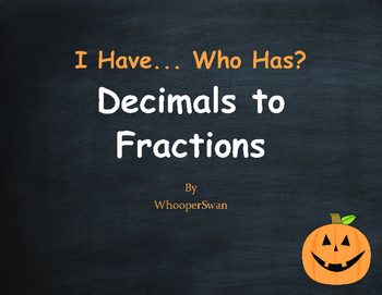 Halloween Math: I Have, Who Has - Decimals to Fractions