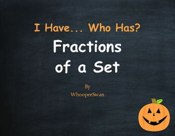 Halloween Math: I Have, Who Has - Fractions of a Set