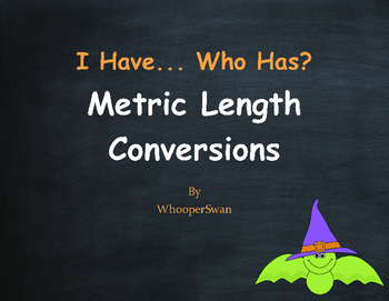 Halloween Math: I Have, Who Has - Metric Length Conversions