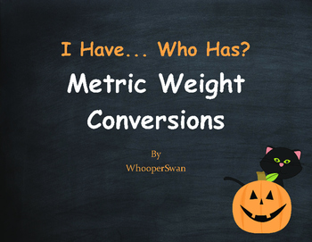 Halloween Math: I Have, Who Has - Metric Weight Conversions