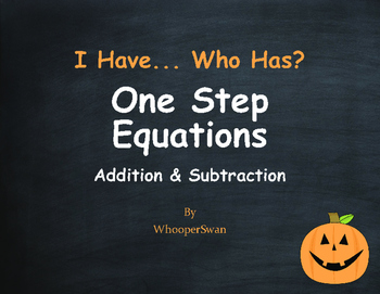 Halloween Math: I Have, Who Has - One Step Equations (Addition & Subtraction)
