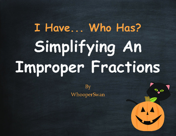 Halloween Math: I Have, Who Has - Simplifying An Improper