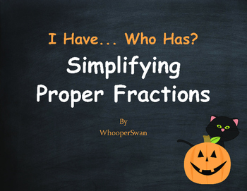 Halloween Math: I Have, Who Has - Simplifying Proper Fractions