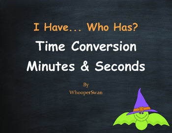 Halloween Math: I Have, Who Has - Time Conversion: Minutes