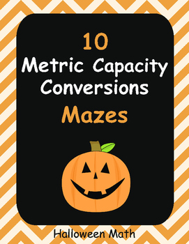 Halloween Math: Metric Capacity Conversions Maze