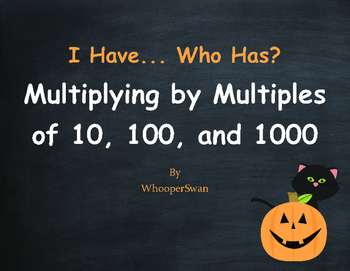 Halloween Math: Multiplying by 10, 100, and 1000 - I Have, Who Has