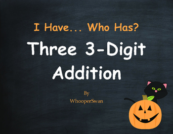 Halloween Math: Three 3-Digit Addition - I Have, Who Has