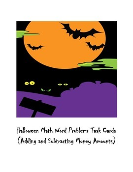 Halloween Math Word Problem Task Cards (Adding and Subtracting Money Amounts)