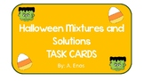 Halloween Mixtures and Solutions Task Cards