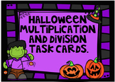 Halloween Multiplication and Division Task Cards