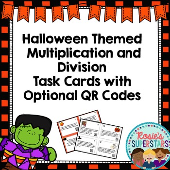 Halloween Multiplication and Division Word Problem Task Cards with QR Codes