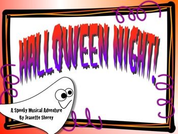 Halloween Night!  A Spooky Musical Adventure Lesson Plan
