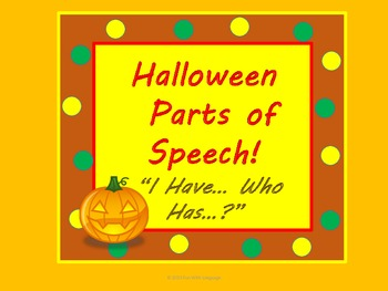 """Halloween Parts of Speech Games """"I have...Who has...?"""" & S"""