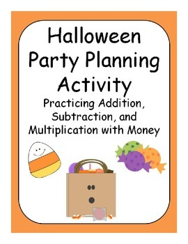 Halloween Party Planning Adding, Subtracting, and Multiplying Money