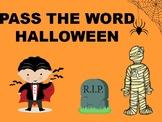Halloween Pass the Word