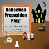 Halloween Preposition Play!  An Expressive Language Activity