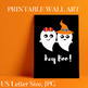 Halloween Printable Posters Cute Ghost, Say Boo & Scary On, Hey Boo
