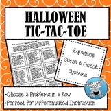 HALLOWEEN PROBLEMS TIC-TAC-TOE (EQUATIONS, SYSTEMS, GUESS & CHECK)