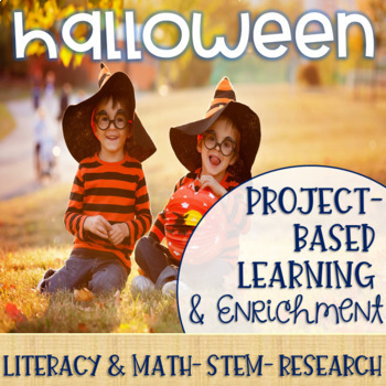 Halloween Project-Based Learning & Enrichment for Literacy, Math & STEM