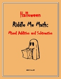 Halloween Riddle Me Math: Mixed Addition and Subtraction