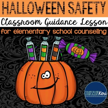 Halloween Safety Classroom Guidance Lesson - Elementary Sc