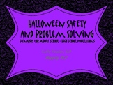 Halloween Safety and Problem Solving: Scenarios Middle-High School