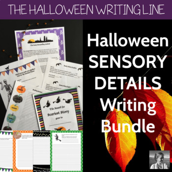 Halloween Sensory Details Writing Bundle: ELA 4-8