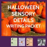 Halloween Sensory Details Writing Pack: ELA 4-8