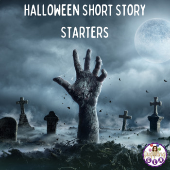 Halloween Short Story Starters (Aligned with the CCSS for grades 5-12)
