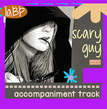 Scary Guy accompaniment track