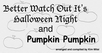 Halloween Songs -Better Watch Out and Pumpkin Pumpkin at a Discount!